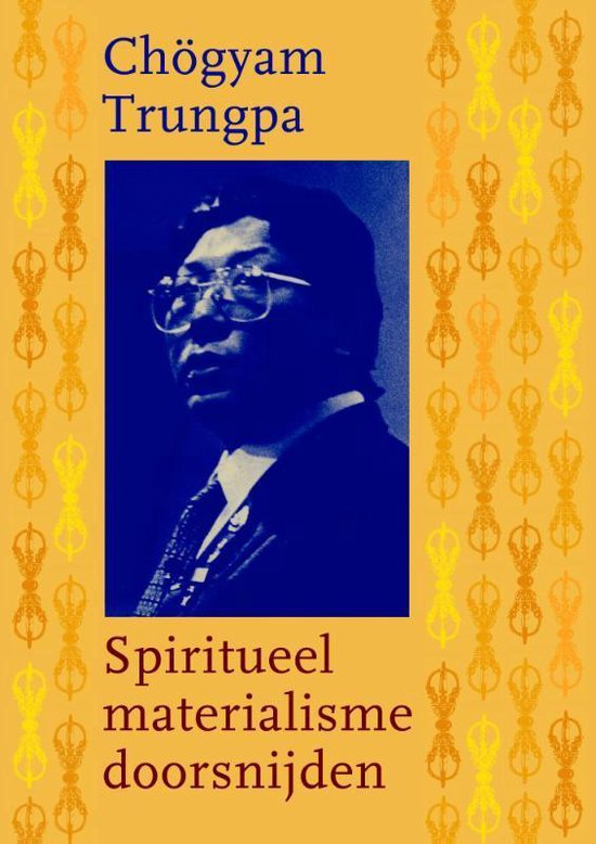 Spiritueel materialisme doorsnijden - Chogyam Trungpa | Fthsonline.com