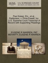 Omslag Paul Kaiser, Etc., Et Al., Petitioners, V. Price-Fewell, Inc. U.S. Supreme Court Transcript of Record with Supporting Pleadings
