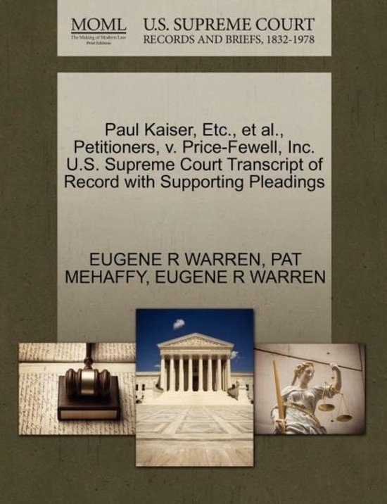 Omslag van Paul Kaiser, Etc., Et Al., Petitioners, V. Price-Fewell, Inc. U.S. Supreme Court Transcript of Record with Supporting Pleadings