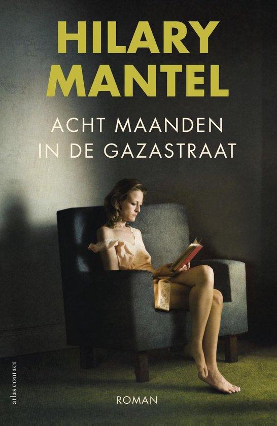 Acht maanden in de Gazastraat - Hilary Mantel |