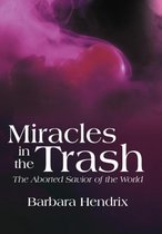 Miracles in the Trash