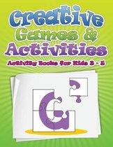 Creative Games & Activities (Activity Books for Kids Ages 3 - 5)