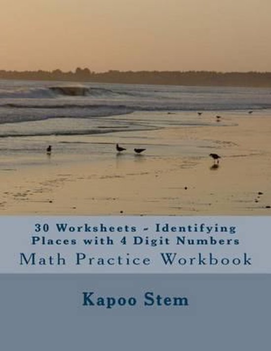 30 Worksheets - Identifying Places with 4 Digit Numbers
