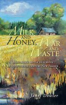 Milk and Honey, War and Waste