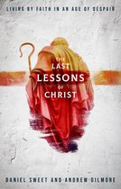 The Last Lessons of Christ