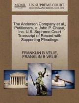 The Anderson Company et al., Petitioners, V. John P. Chase, Inc. U.S. Supreme Court Transcript of Record with Supporting Pleadings
