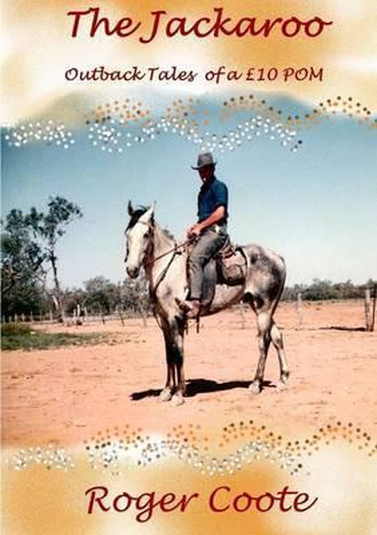 The Jackaroo 'Outback Tales of a Gbp10 Pom'