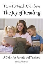 How to Teach Children the Joy of Reading