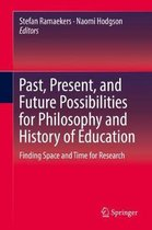 Past, Present, and Future Possibilities for Philosophy and History of Education