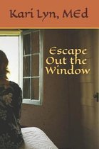 Escape Out the Window