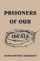 Prisoners of Our Ideals