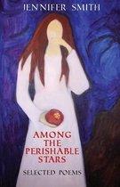 Boek cover Among the Perishable Stars van Jennifer Smith