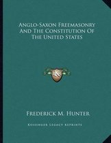 Anglo-Saxon Freemasonry and the Constitution of the United States
