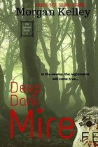 Deep Dark Mire