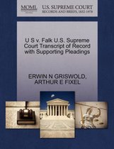U S V. Falk U.S. Supreme Court Transcript of Record with Supporting Pleadings