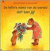 De Liefste Mama Van De Wereld Dat Ben Jij