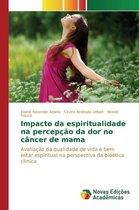 Impacto Da Espiritualidade Na Percepcao Da Dor No Cancer de Mama