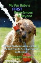 My Fur Baby's First Experiences & Beyond