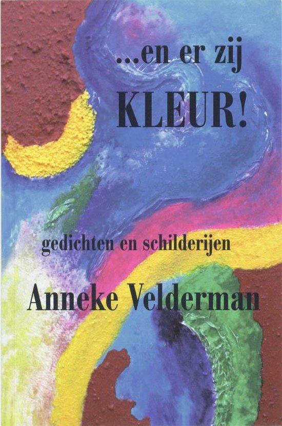 Cover van het boek '...en er zij KLEUR !' van A. Velderman