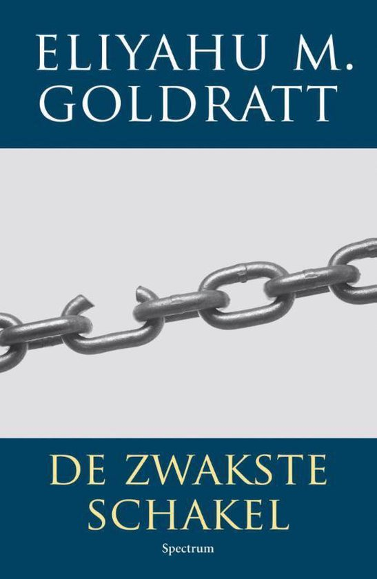 De zwakste schakel - Eliyahu M. Goldratt |