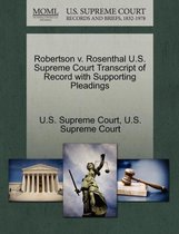 Robertson V. Rosenthal U.S. Supreme Court Transcript of Record with Supporting Pleadings