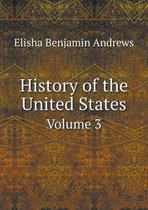 History of the United States Volume 3