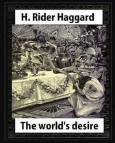 The World's Desire, by H. Rider Haggard and Maurice Greiffenhagen(illustrated)