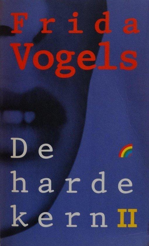 De harde kern 2 - Frida Vogels |