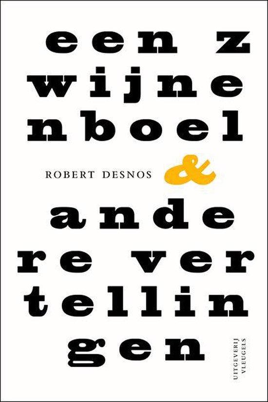 Een zwijnenboel & andere vertellingen - Robert Desnos | Fthsonline.com