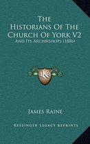 The Historians of the Church of York V2