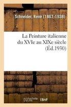 La Peinture italienne du XVIe au XIXe siecle