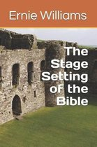 The Stage Setting of the Bible