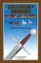 God's Mighty Warriors in the Last Days