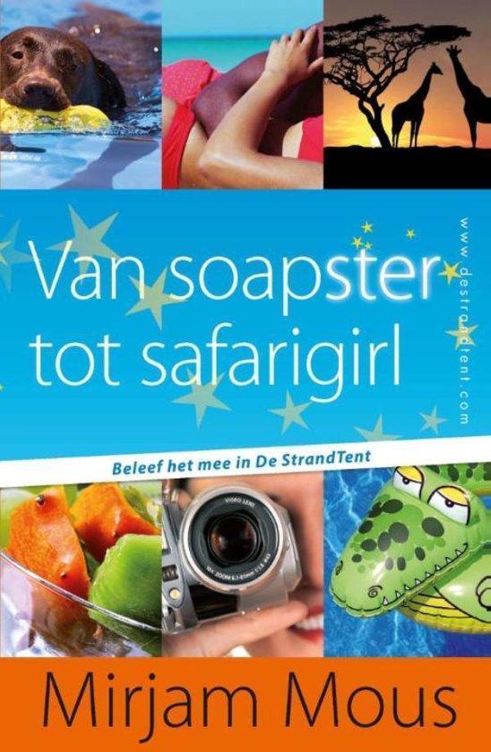 Van soapster tot safarigirl - Mirjam Mous  