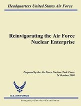 Reinvigorating the Air Force Nuclear Enterprise