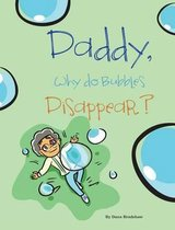 Daddy, Why Do Bubbles Disappear?