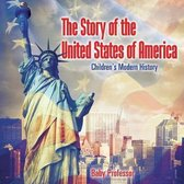 The Story of the United States of America - Children's Modern History