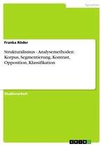 Strukturalismus - Analysemethoden: Korpus, Segmentierung, Kontrast, Opposition, Klassifikation