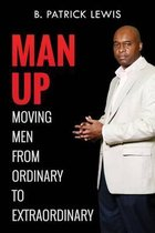 Man Up Moving Men from Ordinary to Extraordinary