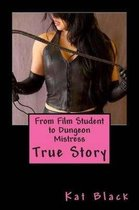 From Film Student to Dungeon Mistress