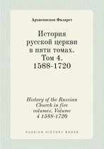 History of the Russian Church in Five Volumes. Volume 4 1588-1720