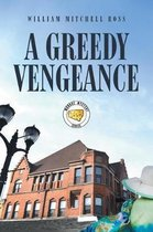 A Greedy Vengeance
