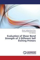 Evaluation of Shear Bond Strength of 3 Different Self Etching Primers