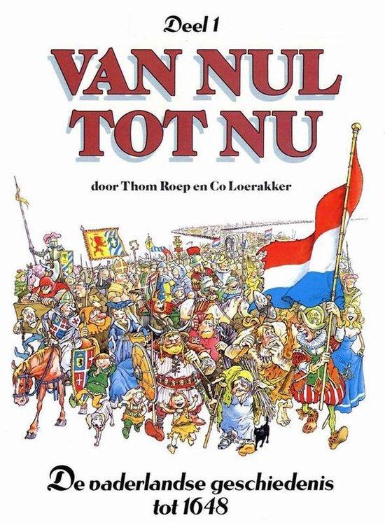 Van nul tot nu hc01. de vaderlandse geschiedenis tot 1648 - THOM. Roep, |