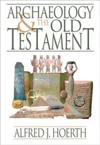 Boek cover Archaeology and the Old Testament van Alfred J. Hoerth