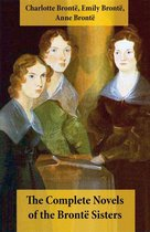 Boek cover The Complete Novels of the Brontë Sisters (8 Novels: Jane Eyre, Shirley, Villette, The Professor, Emma, Wuthering Heights, Agnes Grey and The Tenant of Wildfell Hall) van Emily Bronte (Onbekend)