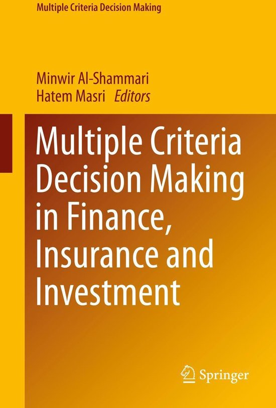 Multiple Criteria Decision Making in Finance, Insurance and Investment