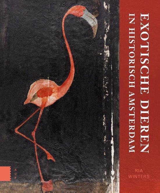 Exotische dieren in historisch Amsterdam - Ria Winters |