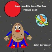 Superhero Eric Saves The Day Picture Book