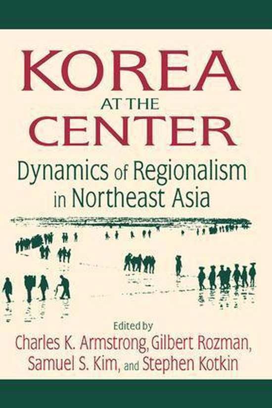 Boek cover Korea at the Center: Dynamics of Regionalism in Northeast Asia van Samuel S. Kim (Onbekend)